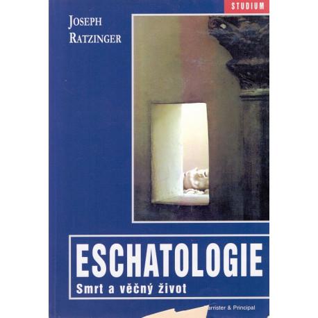 Eschatologie smrt a věčný život - Joseph Ratzinger (2004)