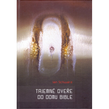 Tajemné dveře do domu Bible - Jan Schwarz