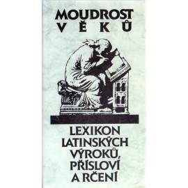 Moudrost věků - Lexikon latinských výroků, přísloví a rčení (1998)