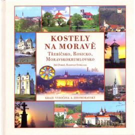 Kostely na Moravě I. díl - Jiří Dobeš, Radovan Stoklasa