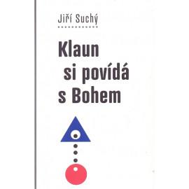 Klaun si povídá s Bohem - Jiří Suchý