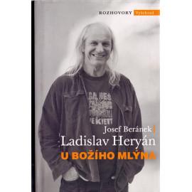 U Božího mlýna - Ladislav Heryán, Josef Baránek