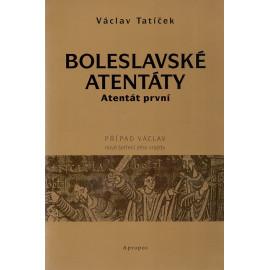 Boleslavské atentáty - atentát první - Václav Tatíček