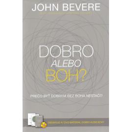 Dobro alebo Boh? John Bevere