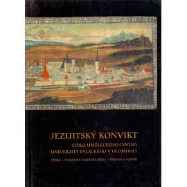 Jezuitský konvikt: sídlo Uměleckého centra Univerzity Palackého v Olomouci - kol. autorů