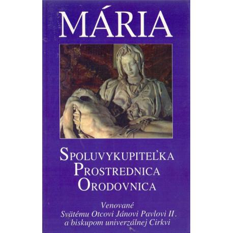 Mária  Spoluvykupiteľka, Prostrednica, Orodovnica - Mark I. Miravalle