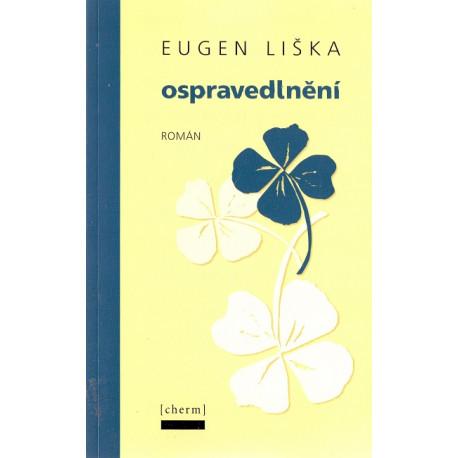 Ospravedlnění - Eugen Liška