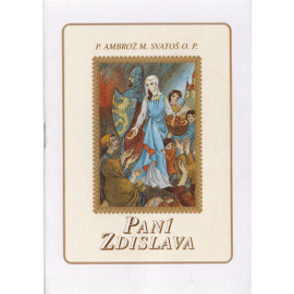 Paní Zdislava - P. Ambrož M.  Svatoš O.P.
