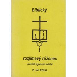 Biblický rozjímavý růženec - Jan Peňáz (2009)