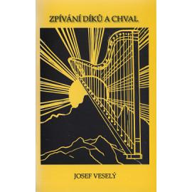 Zpívání díků a chal - Josef Veselý