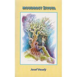 Moudrost života - Josef Veselý