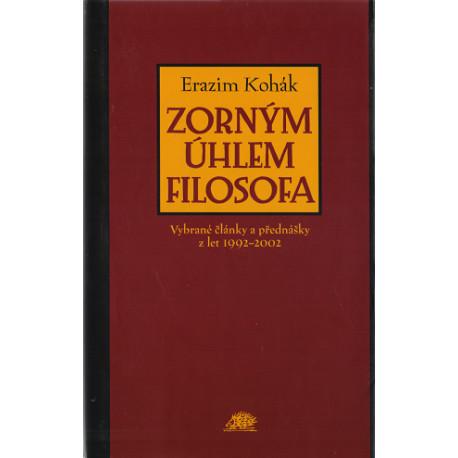 Zorným úhlem filosofa - Erazim Kohák