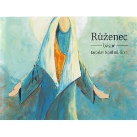 Růženec - básně - Jaroslav Krajl ml. a sl.