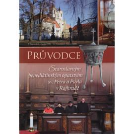 Průvodce staroslavným benediktinským opatstvím sv. Petra a Pavla v Rajhradě - P. Gazda OSB, fr. Teister OSB