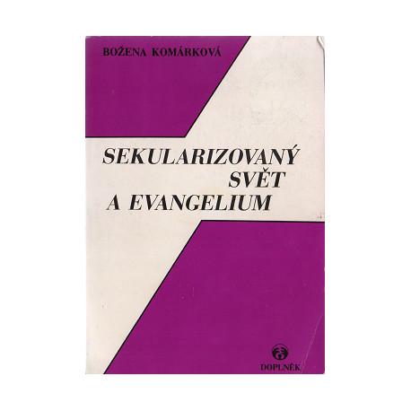 Sekularizovaný svět a evangelium - Božena Komárková (1993)