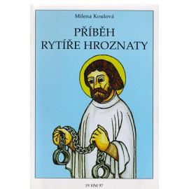 Příběh rytíře Hroznaty - Milena Koulová