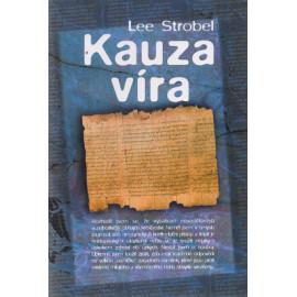 Kauza víra - Lee Strobel