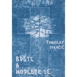 Bděte a modlete se - Tomislav Ivančić (1998)
