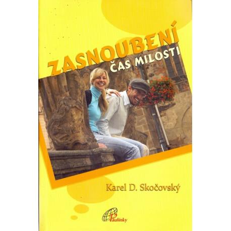 Zasnoubení čas milosti - Karel D. Skočovský