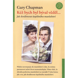 Kéž bych byl býval věděl...  Gary Chapman