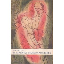 Ze zápisníku starého profesora - Dominik Pecka (1944) brož.