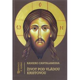 Život pod vládou Kristovou - Raniero Cantalamessa (2008)