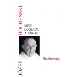 Mezi logikou a vírou - Józef Bocheński
