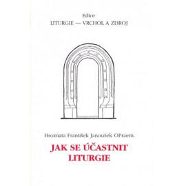 Jak se účastnit liturgie - Hroznata František Janoušek OPraem.