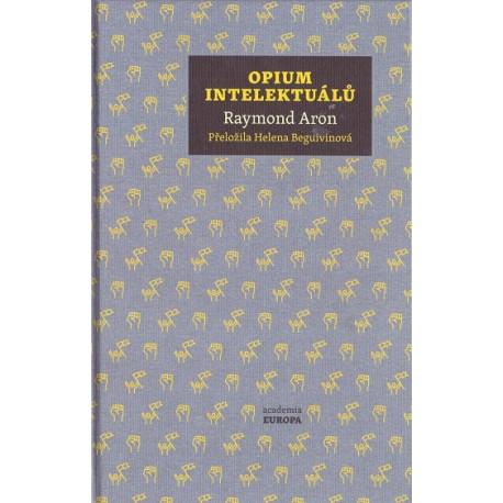 Opium intelektuálů - Raymond Aron