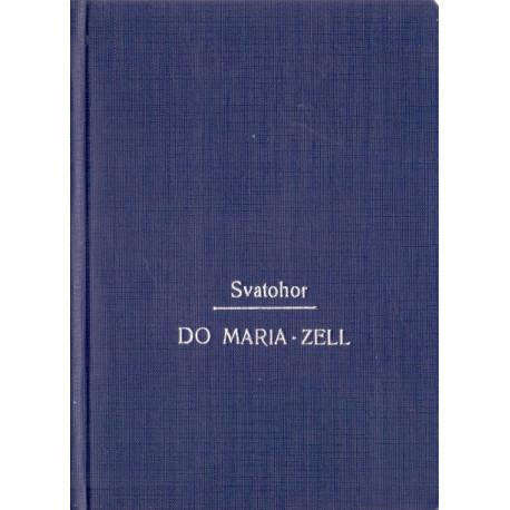 Do Maria-Zell - V. Svatohor