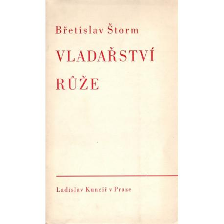 Vladařství růže - Břetislav Štorm