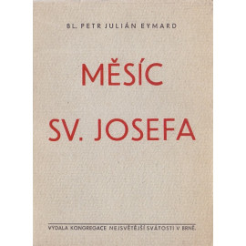 Měsíc sv. Josefa - Bl. Petr Julián  Eymard
