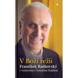 V Boží režii . František Radkovský