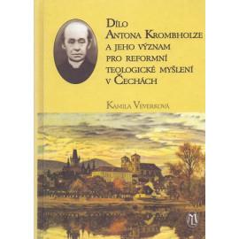 Dílo Antona Krombholze a jeho význam pro reformní teologické myšlení v Čechách - Kamila Veverková