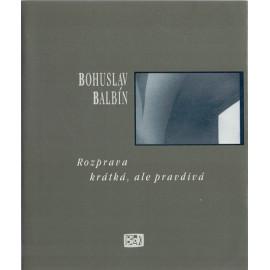 Rozprava krátká, ale pravdivá - Bohuslav Balbín