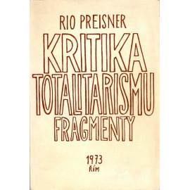 Kritika totalitarismu fragmenty - Rio Preisner