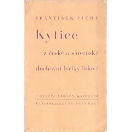 Kytice z české a slovenské duchovní lyriky lidové - František Tichý