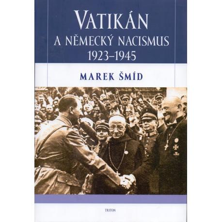 Vatikán a německý nacismus 1923 - 1945 - Marek Šmíd