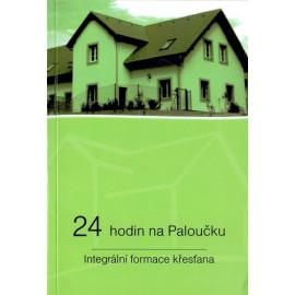 24 hodin na Paloučku - Integrální formace křesťana - ThDr. Juan Carlos Dominguez