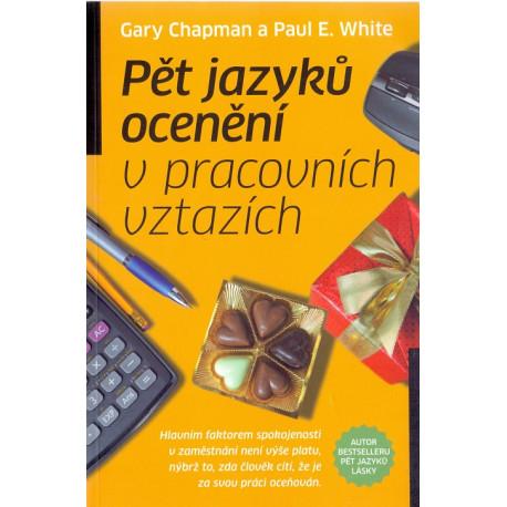 Pět jazyků ocenění v pracovních vztazích - Gary Chapman a Paul E. White