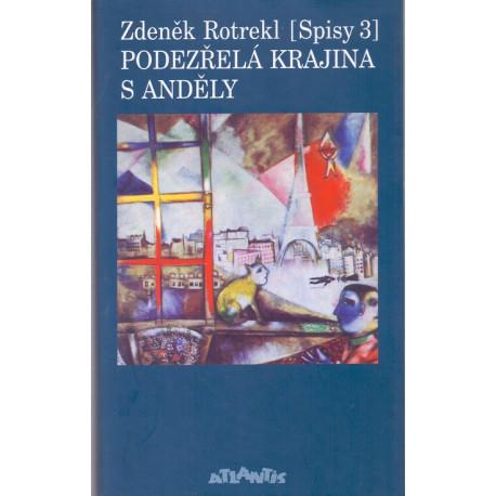 Podezřelá krajina s anděly 3 - Zdeněk Rotrekl