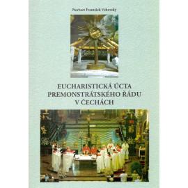 Eucharistická úcta premonstrátského řádu v Čechách - Norbert František Vechovský O. Praem.