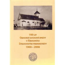 100 let obnovení duchovní správy v Křenovicích Strahovskými premonstráty 1908 - 2008