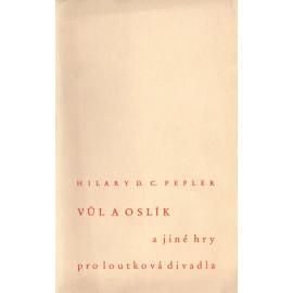 Vůl a oslík a jiné hry pro loutková divadla - Hilary D. C. Pepler