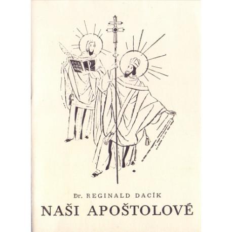 Naši apoštolové - Dr. Reginald Dacík