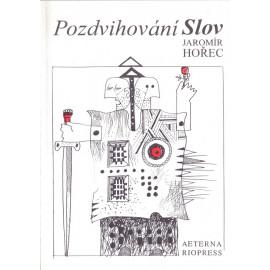 Pozdvihování Slov - Jaromír Hořec