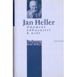 Znamení odkazující k nebi - Jan Heller (2007)