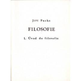 Filosofie - 1. Úvod do filosofie  - Jiří Fuchs (1990)