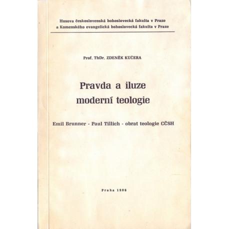 Pravda a iluze moderní teologie - ThDr. Zdeněk Kučera