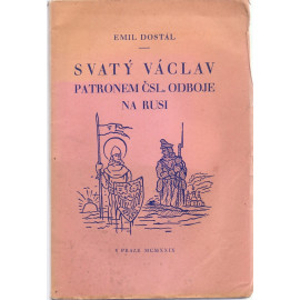 Svatý Václav patronem čsl. odboje na Rusi - Emil Dostál